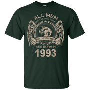 ALL MEN ARE EQUAL BUT ONLY THE BEST ARE BORN IN 1993 Tshirt – T-Shirt