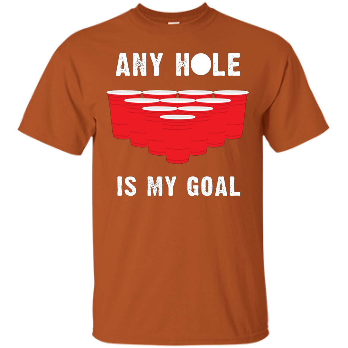 Funny Beer Pong T-Shirt Any Hole Is My Goal