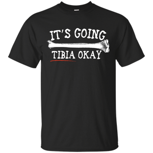 """It's Going Tibia Okay"" Shirt – T-Shirt"