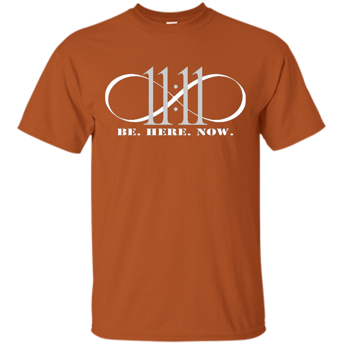 11 11 Be Here Now T Shirt - T-Shirt