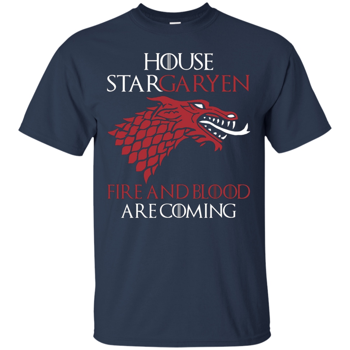 House StarGaryen Fire and Blood are coming - T-Shirt