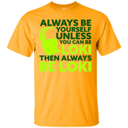 Always Be Yourself Unless You Can Be Loki T-Shirt