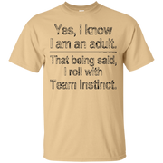 Yes Adult Team Instinct Shirt Funny Gamer Lure Incense Go – T-Shirt