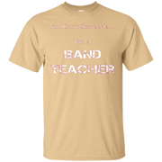 You Can't Scare Me, I'm A Band Teacher Funny Shirt – T-Shirt