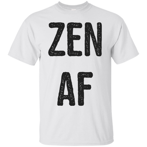 Zen As F ck T-Shirt