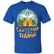 2842 can't camp unless it's damp – T-Shirt