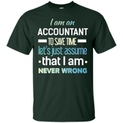 Accountant – To save time let's just assume that I T-shirt – T-Shirt