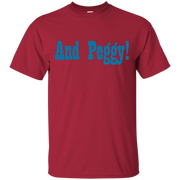 And Peggy! shirt – T-Shirt
