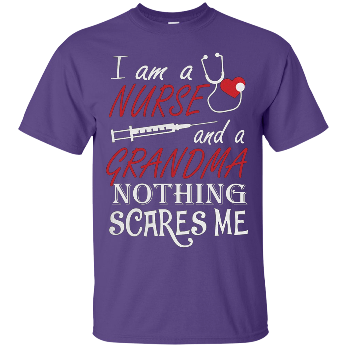 I Am A Nurse And A Grandma Nothing Scares Me T-Shirt