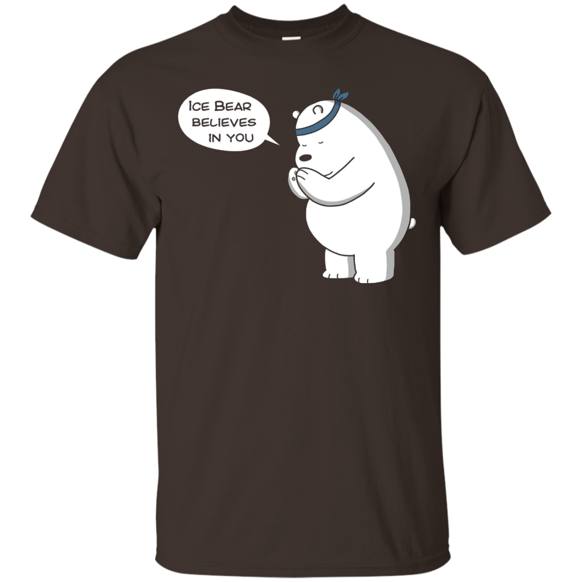 Ice Bear Believes In You - We Bare Bears - T-Shirt