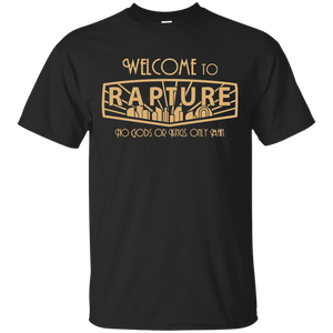 Welcome to Rapture no gods or kings only man T-shirt – T-Shirt