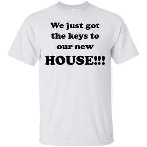 We just got the keys to our new house t shirt – T-Shirt