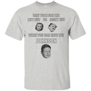 You can have the Johnson Funny Political T-Shirt
