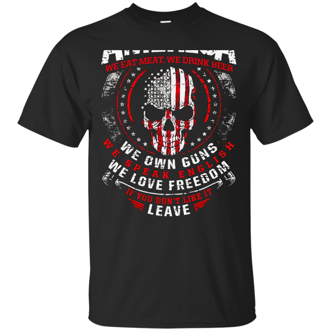 30.15.4 Shirt – We Eat Meat, We Drink Beer, We Own Guns … – T-Shirt