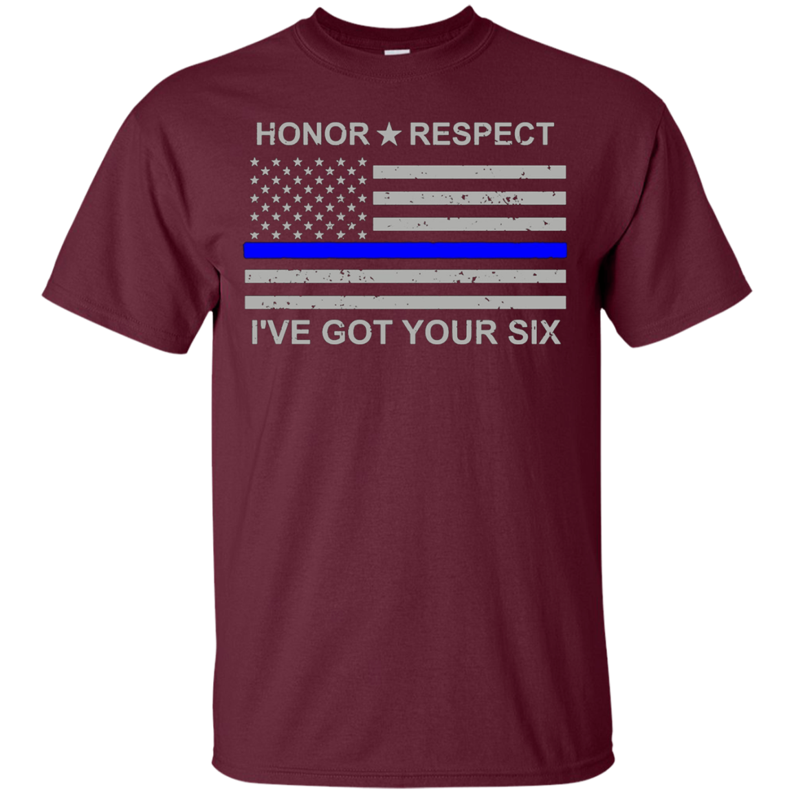 Honor Respect - I've Got Your Six - Thin Blue Line Tshirt - T-Shirt