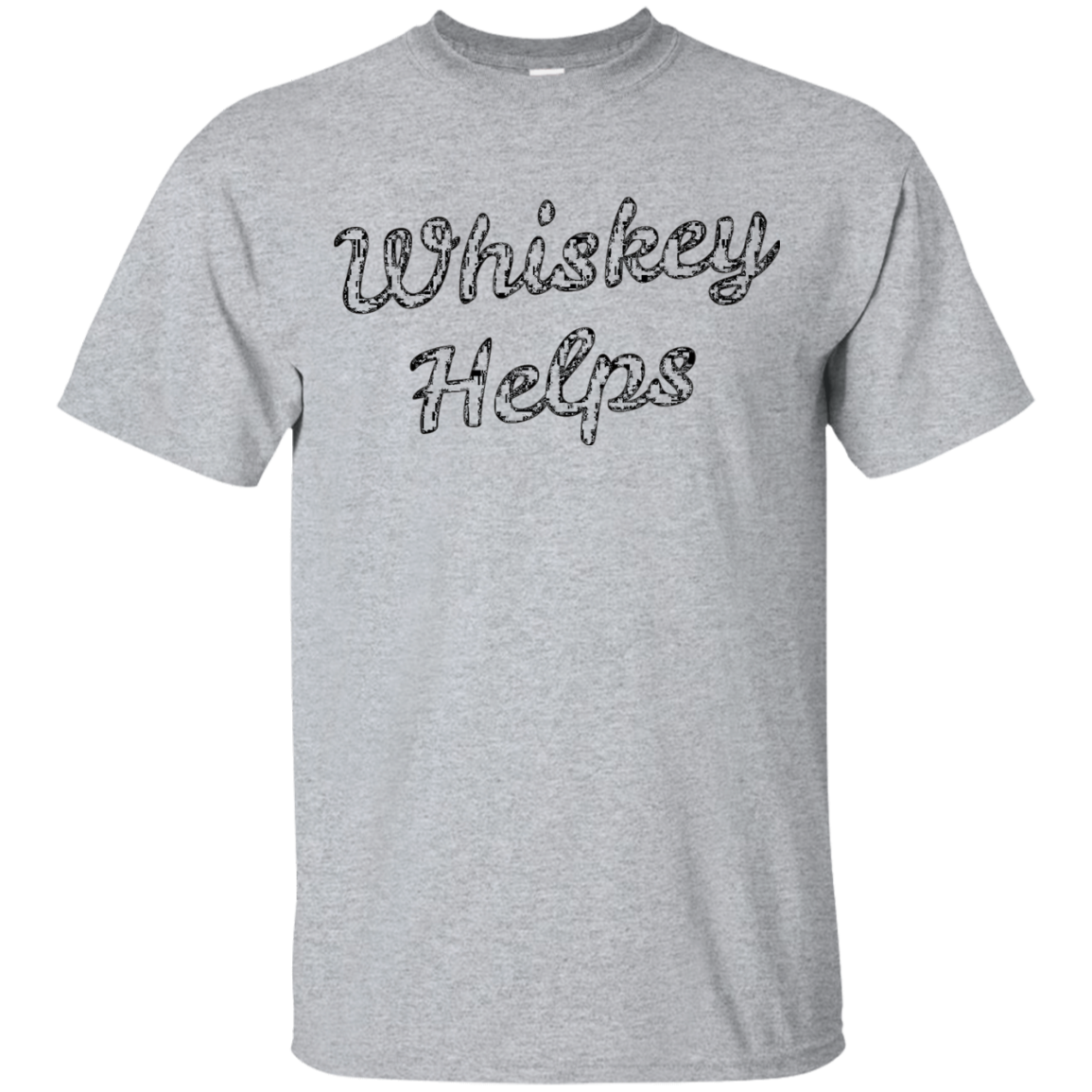Whiskey Helps Funny Whiskey Alcohol Shirt The Gentle Sirs - T-Shirt