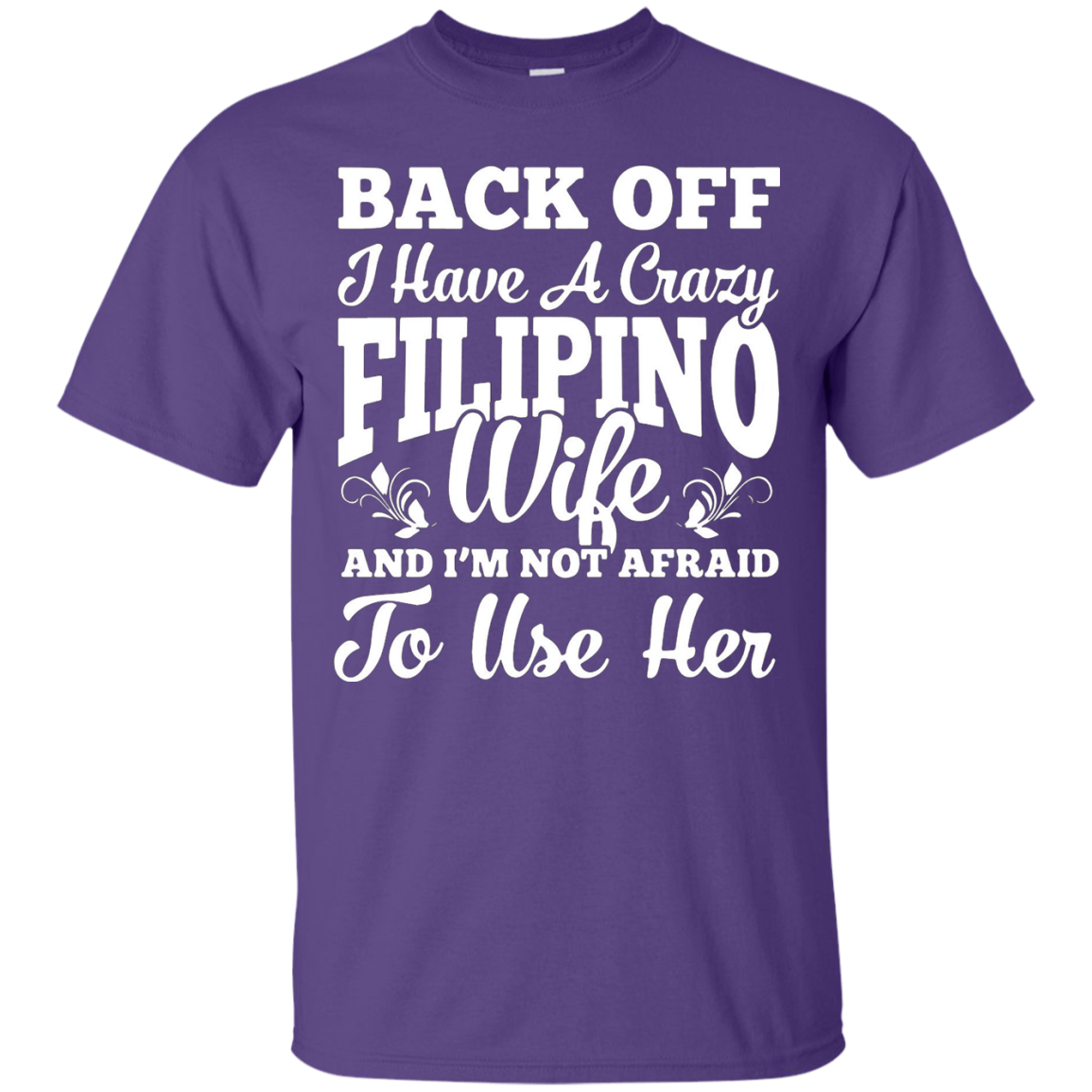 Back Off I Have A Crazy Filipino Wife Men's T Shirt - T-Shirt