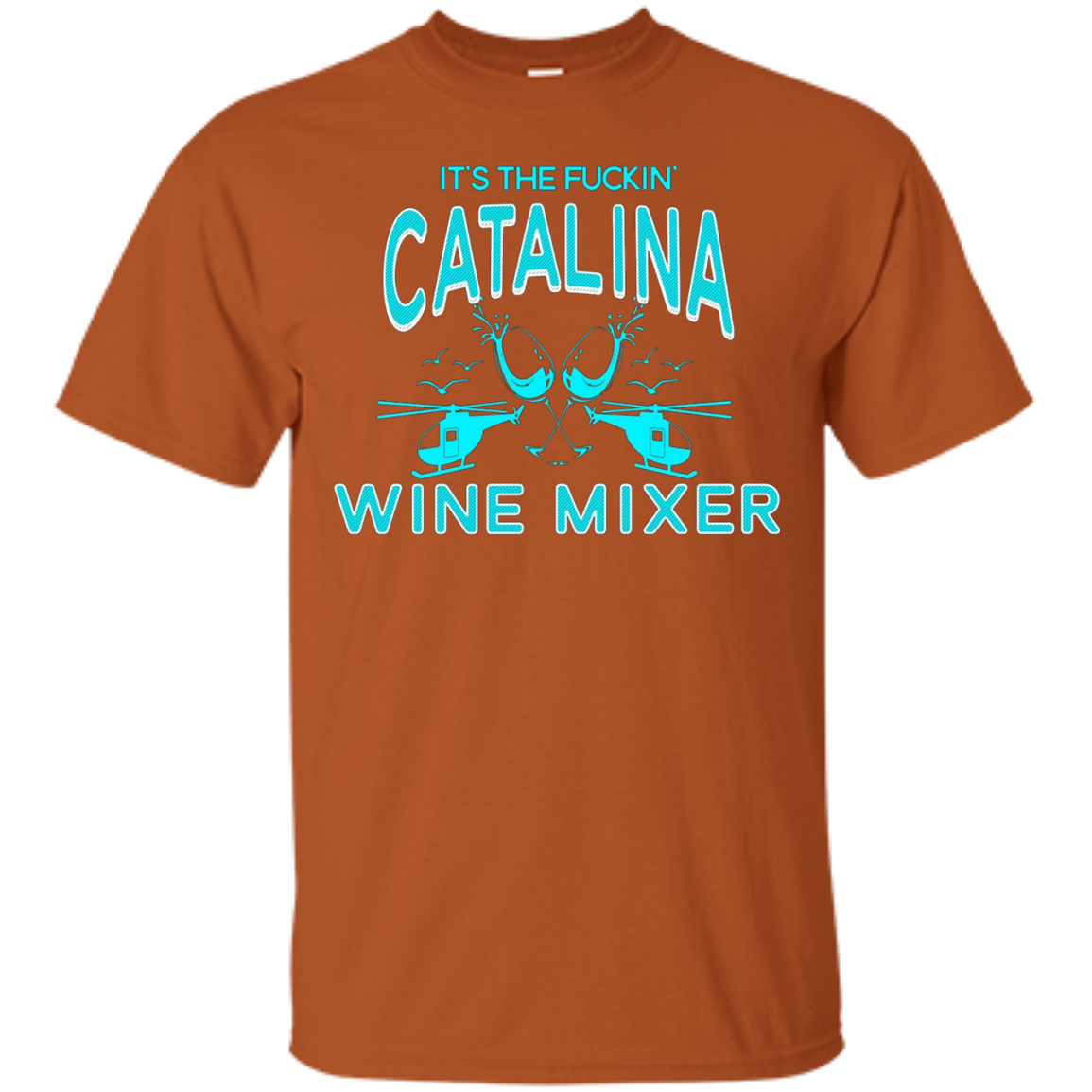 It's The Fucking Catalina Wine Mixer Teekiwi - T-Shirt
