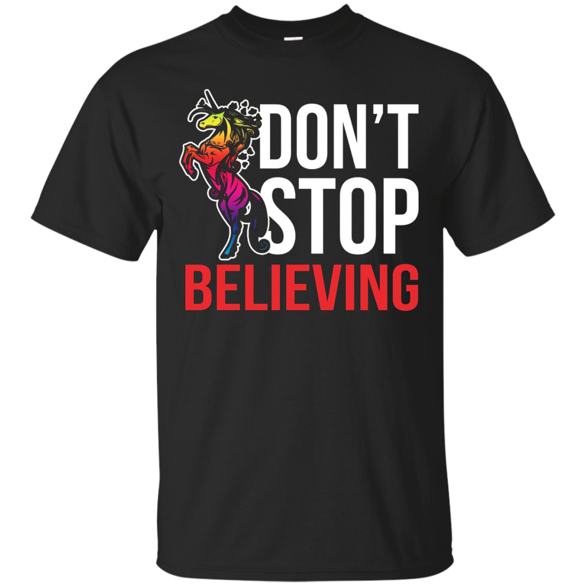 Unicorn T-Shirt - Don't Stop Believing T-Shirt