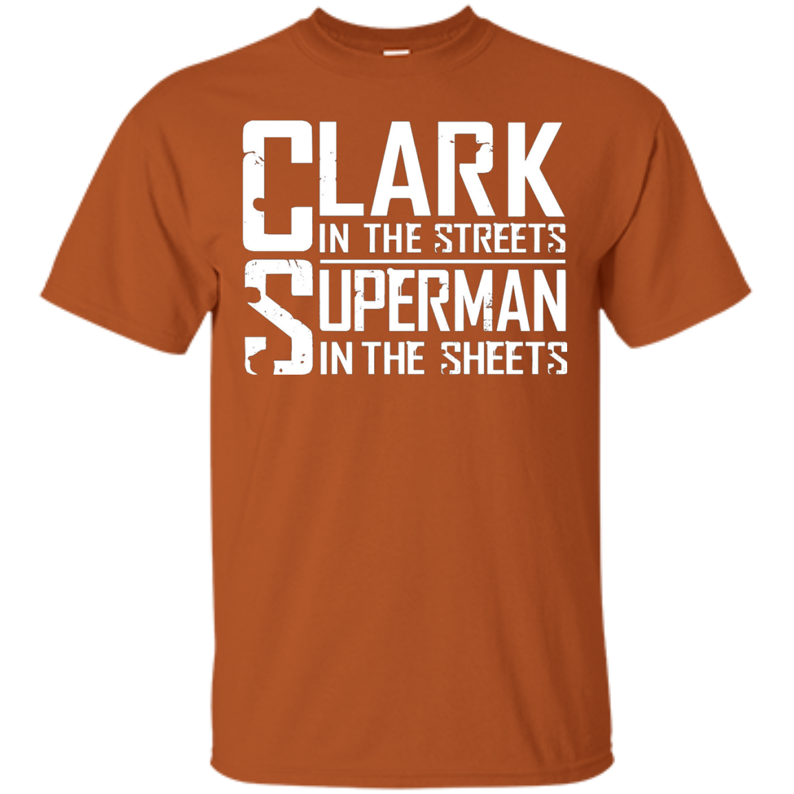CLARK-IN THE STREETS SUPER-MAN IN THE SHEETS - T-Shirt