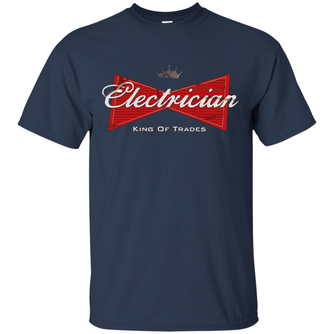 ELECTRICIAN KING OF TRADES T SHIRT - T-Shirt