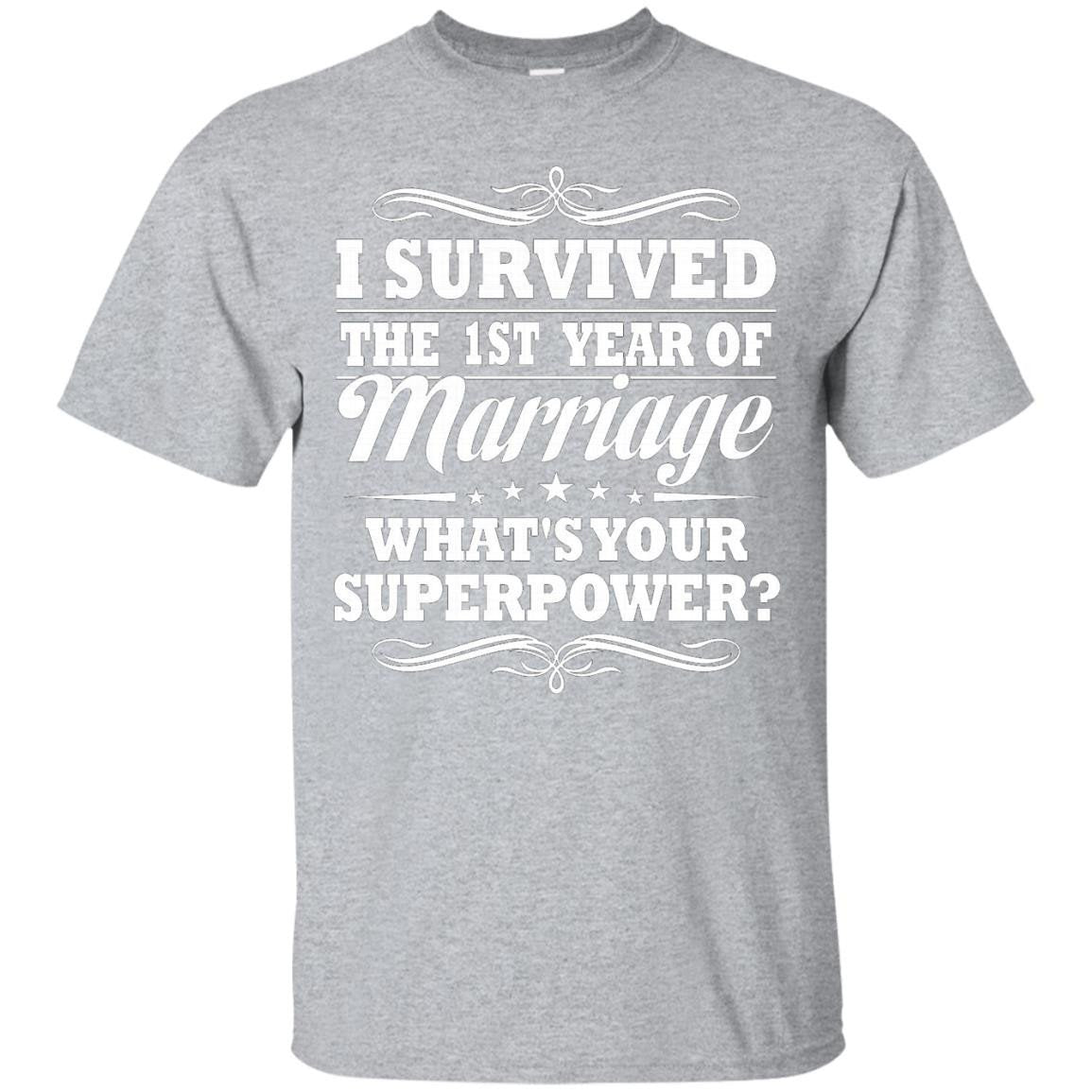 1st Wedding Anniversary Gift Ideas For Her Him- I Survived - T-Shirt