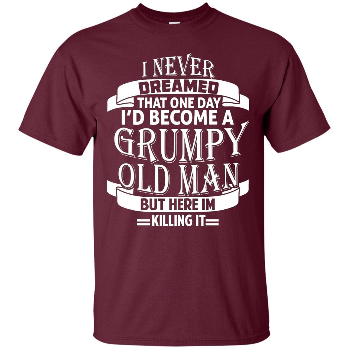 Mens I Never Dreamed to be a Grumpy Old Man T shirt - T-Shirt