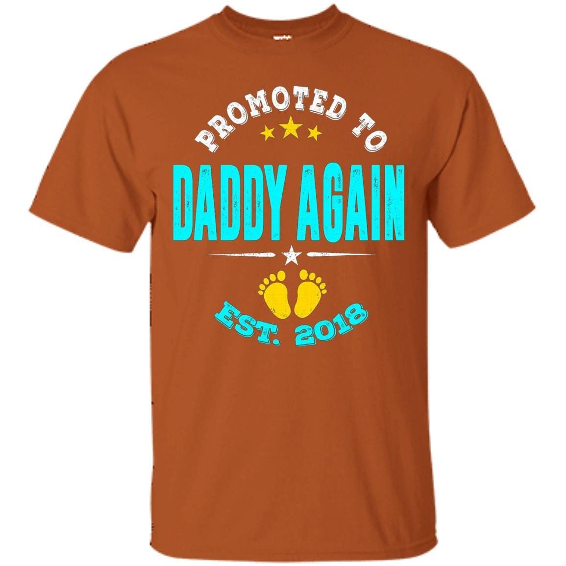 Promoted to Daddy again 2018 Shirt - T-Shirt