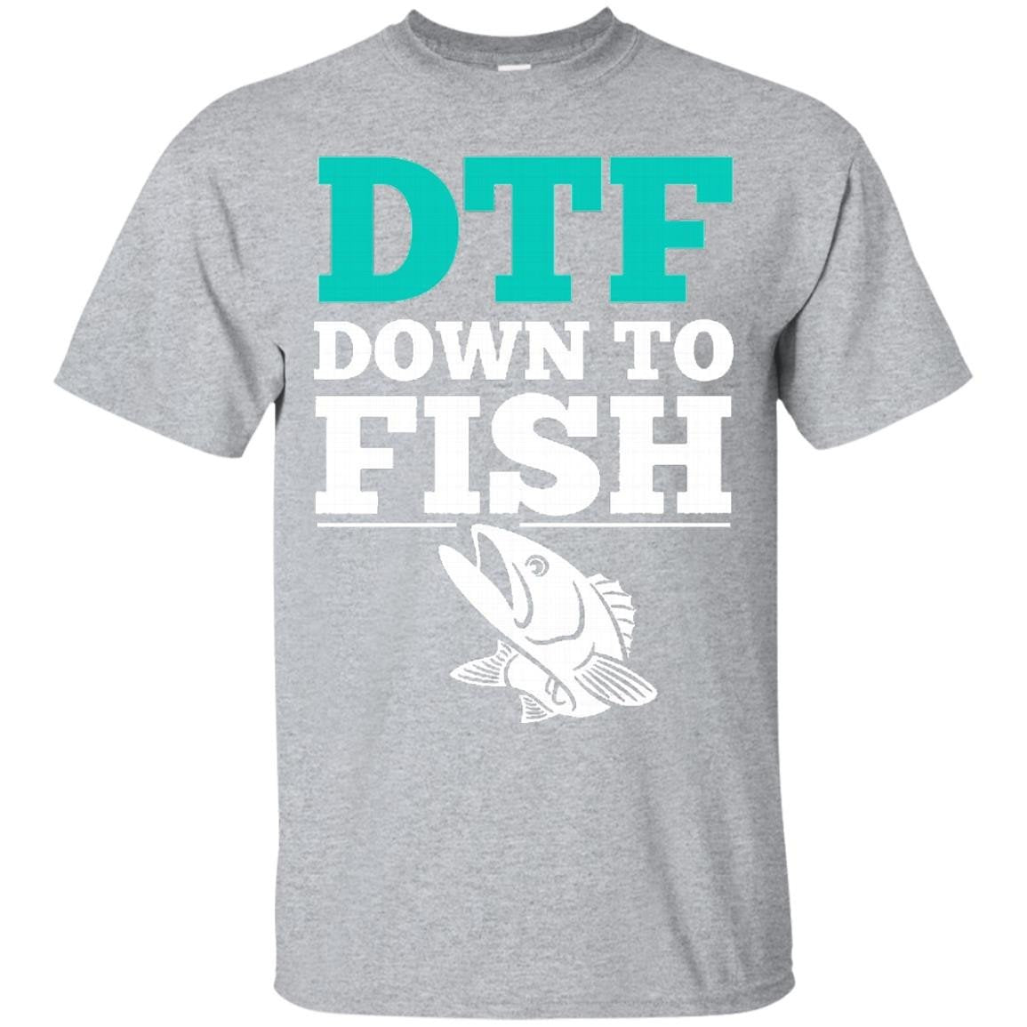Funny Fishing Shirts DTF Down To Fish - T-Shirt