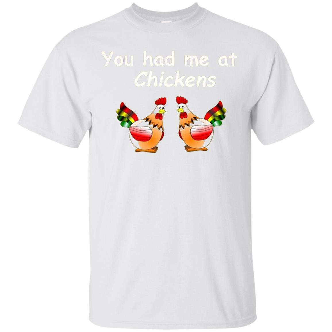 You had me at Chickens Tshirt Tee - T-Shirt