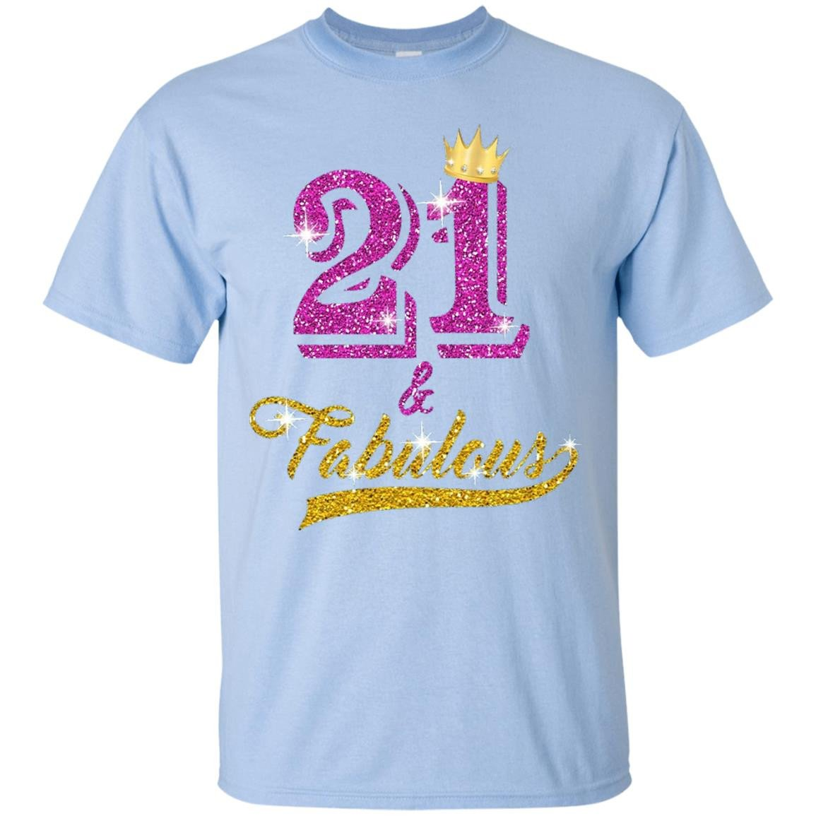 21 and Fabulous 21 years old B-day 21st Birthday Gift - T-Shirt