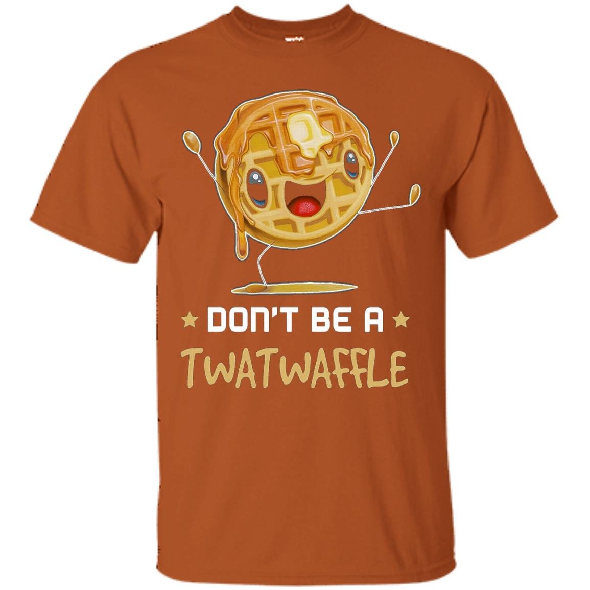 Don't be a Twatwaffle shirt - T-Shirt