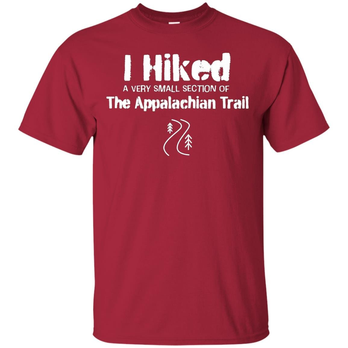 I Hiked A Very Small Section Of The Appalachian Trail Shirt - T-Shirt