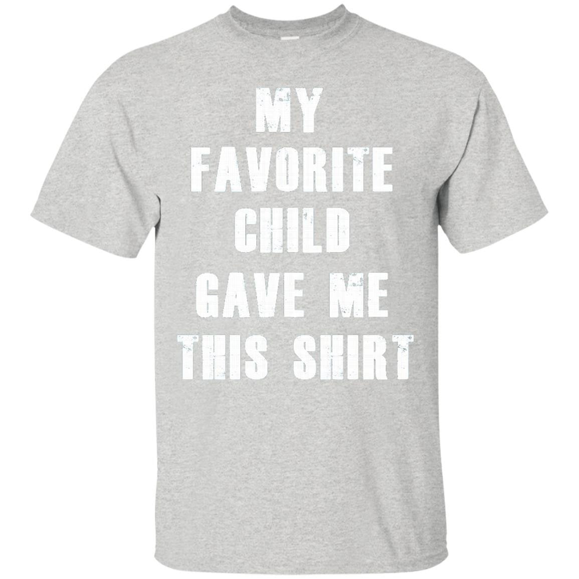My Favorite Child Gave Me This Mothers Day Gifts T Shirt - T-Shirt
