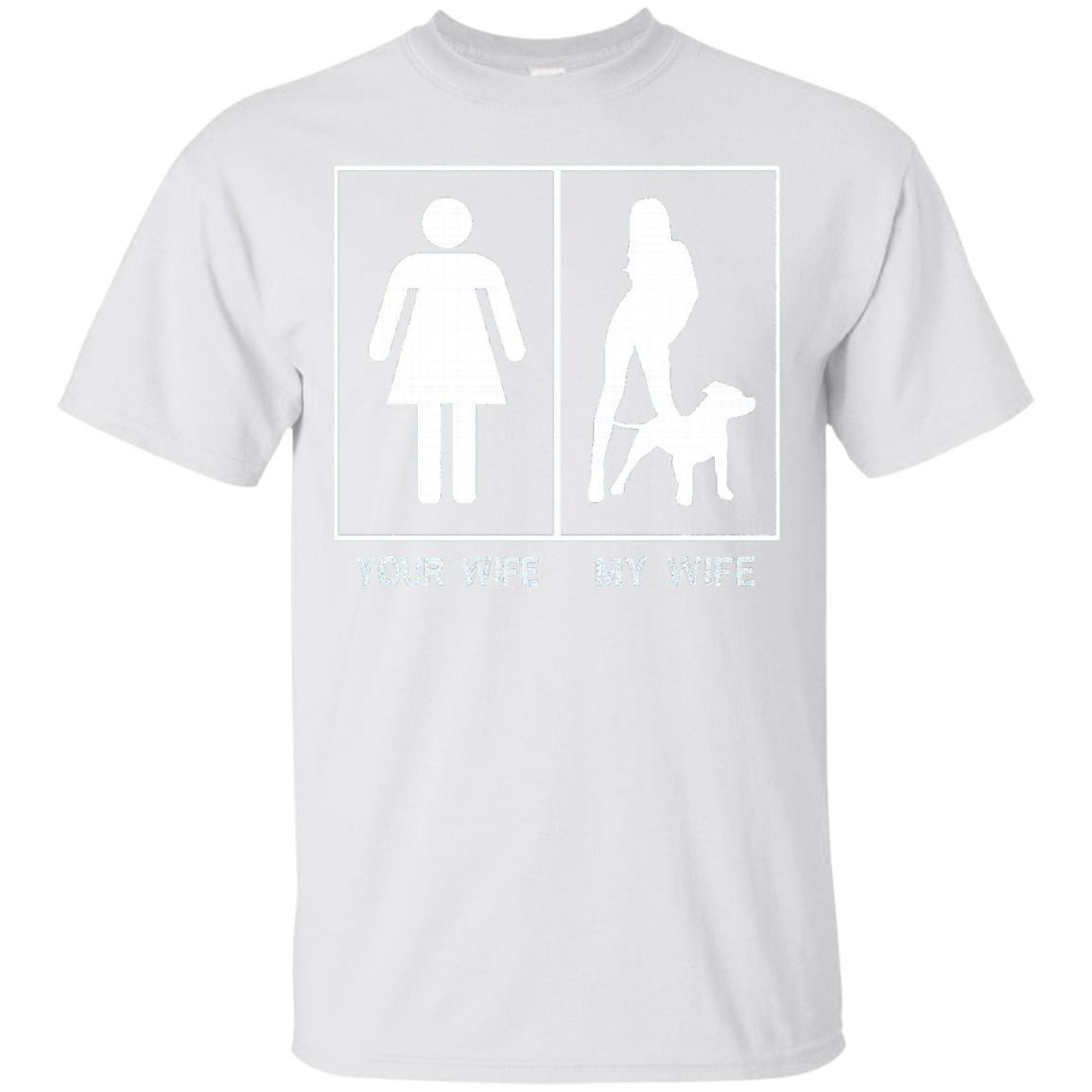 Your Wife My Wife pitbull T-shirts - T-Shirt
