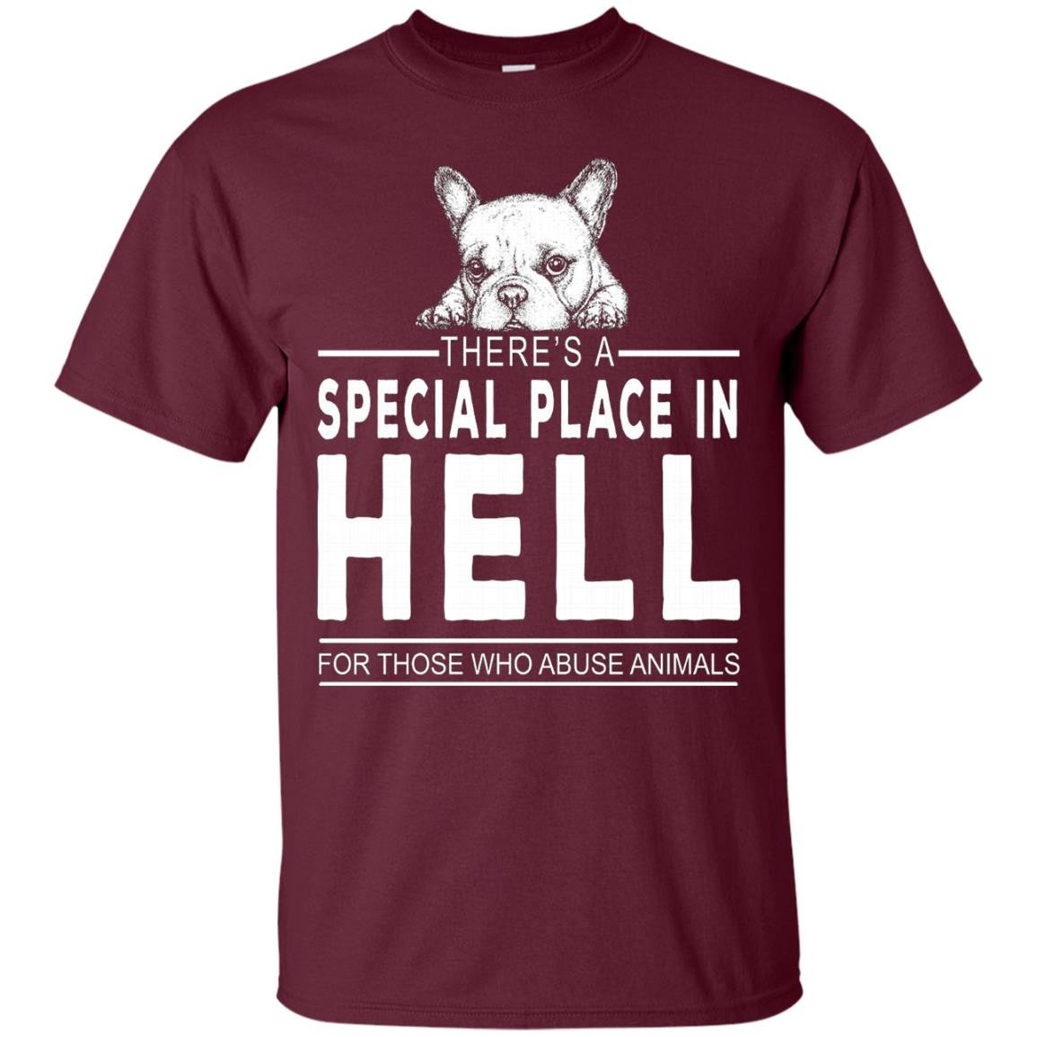 Place In Hell For Who Abuse Animals - T-Shirt