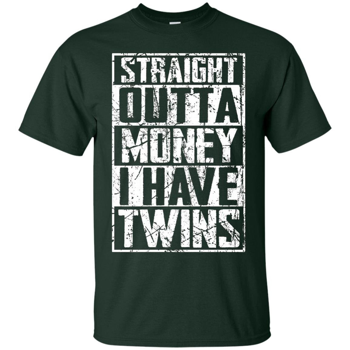 Straight Outta Money I Have Twins Parents Funny T-Shirt