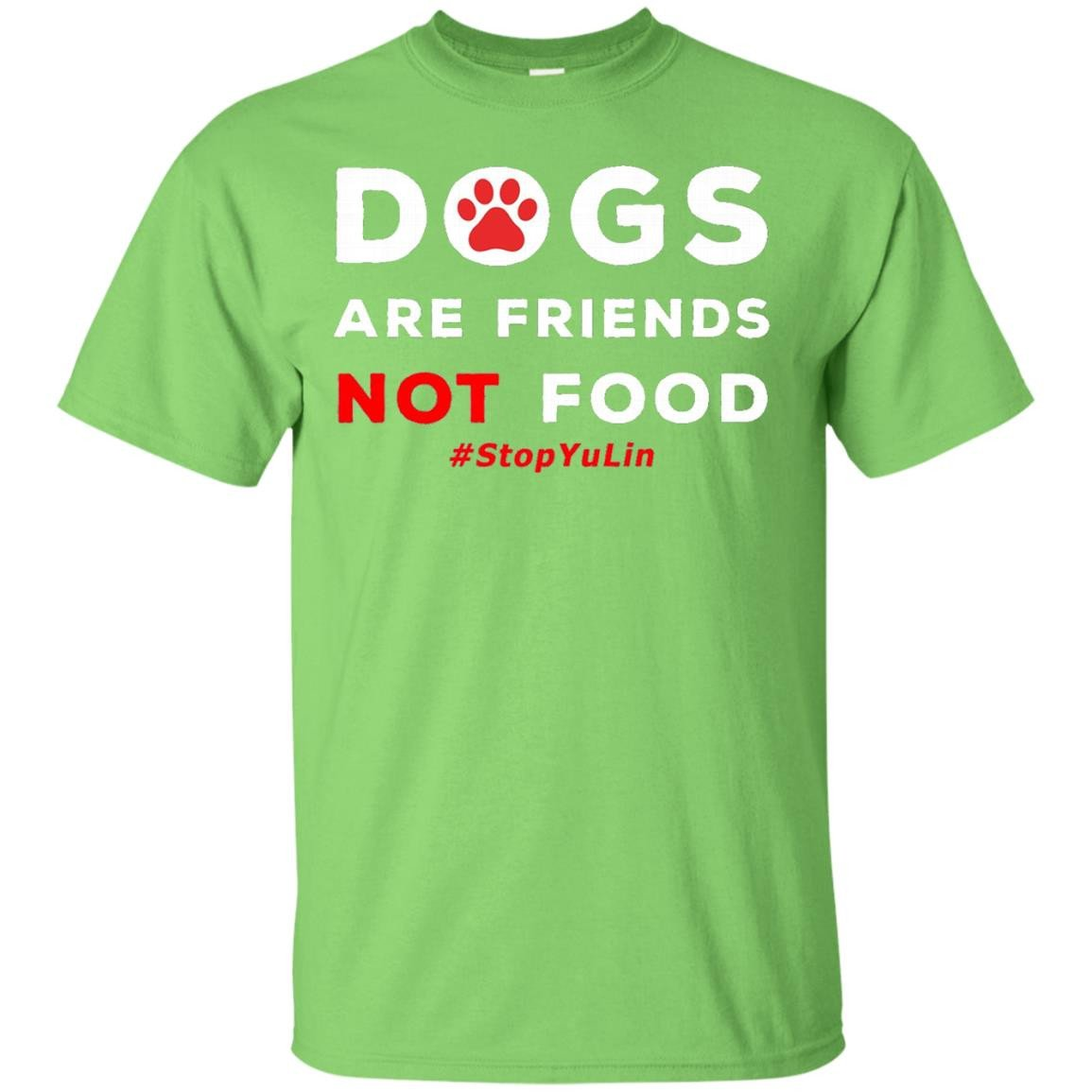 Yulin Dog Dog Are Friends Not Food, Stop YuLin T-shirt - T-Shirt