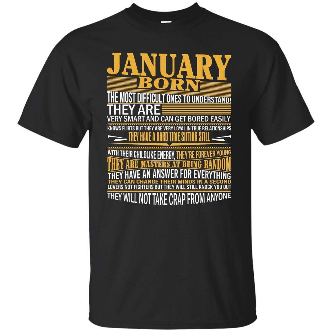January Born The Most Difficult Ones To Understand T-Shirt