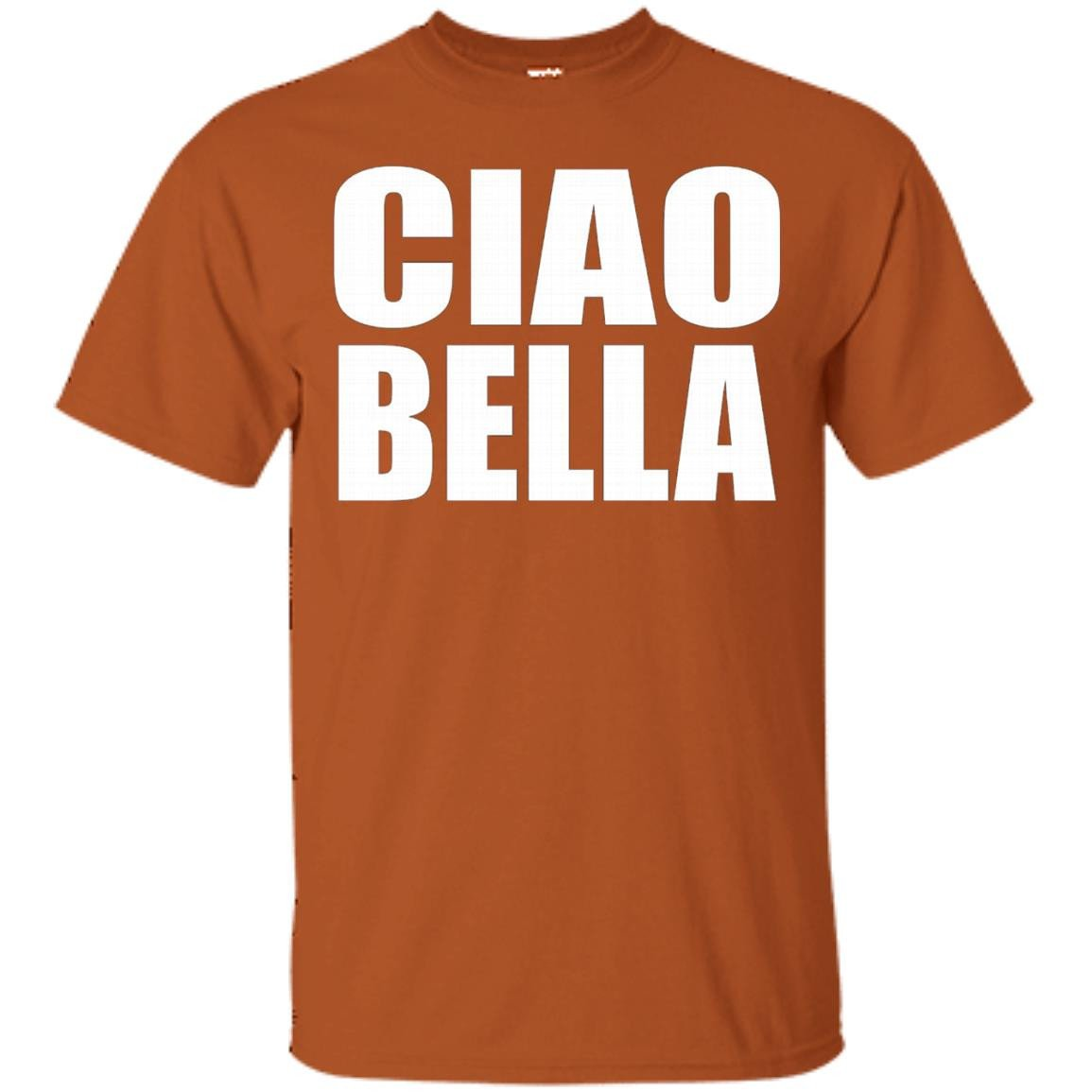 Ciao Bella - Hi Beautiful - Italian Greeting Quote T-Shirt