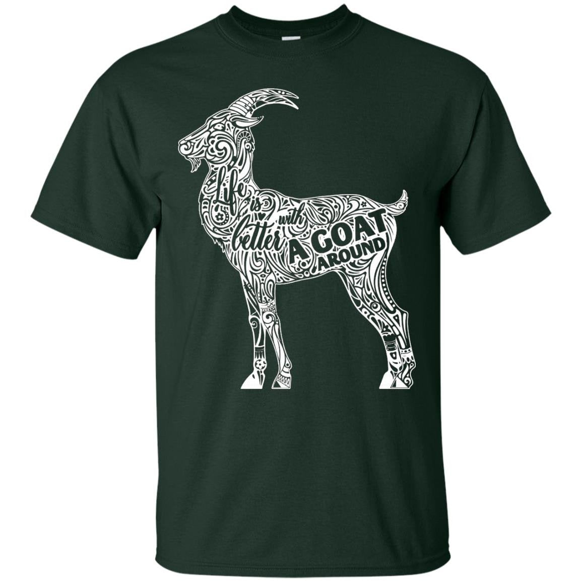 Life is better with a goat around Shirt Farming gifts tee - T-Shirt