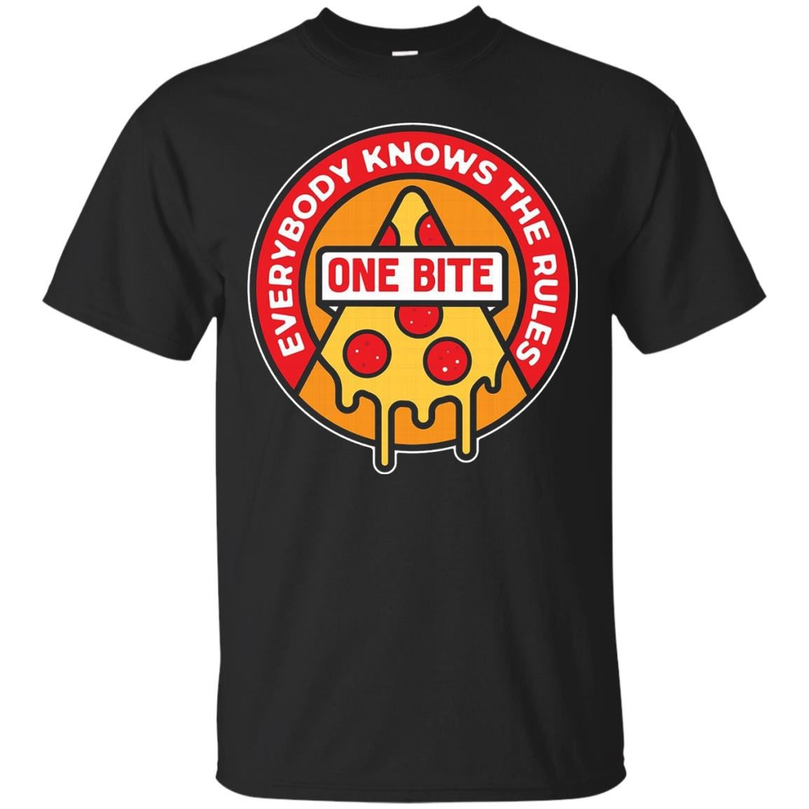 One Bite Everybody knows the Rules T Shirt Pizza - T-Shirt