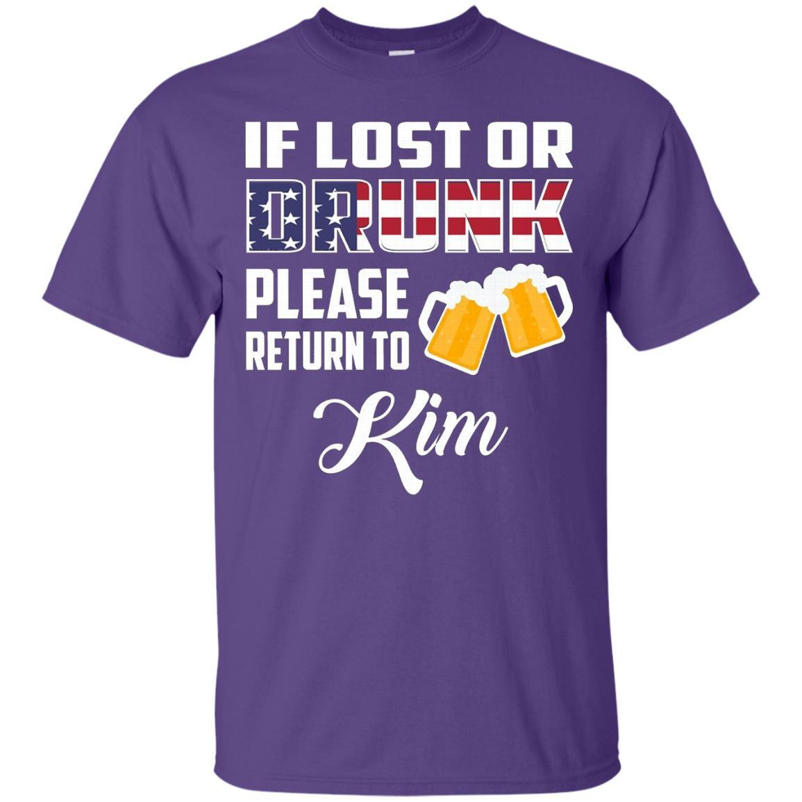 If Lost Or Drunk Please Return To Kim T-Shirt