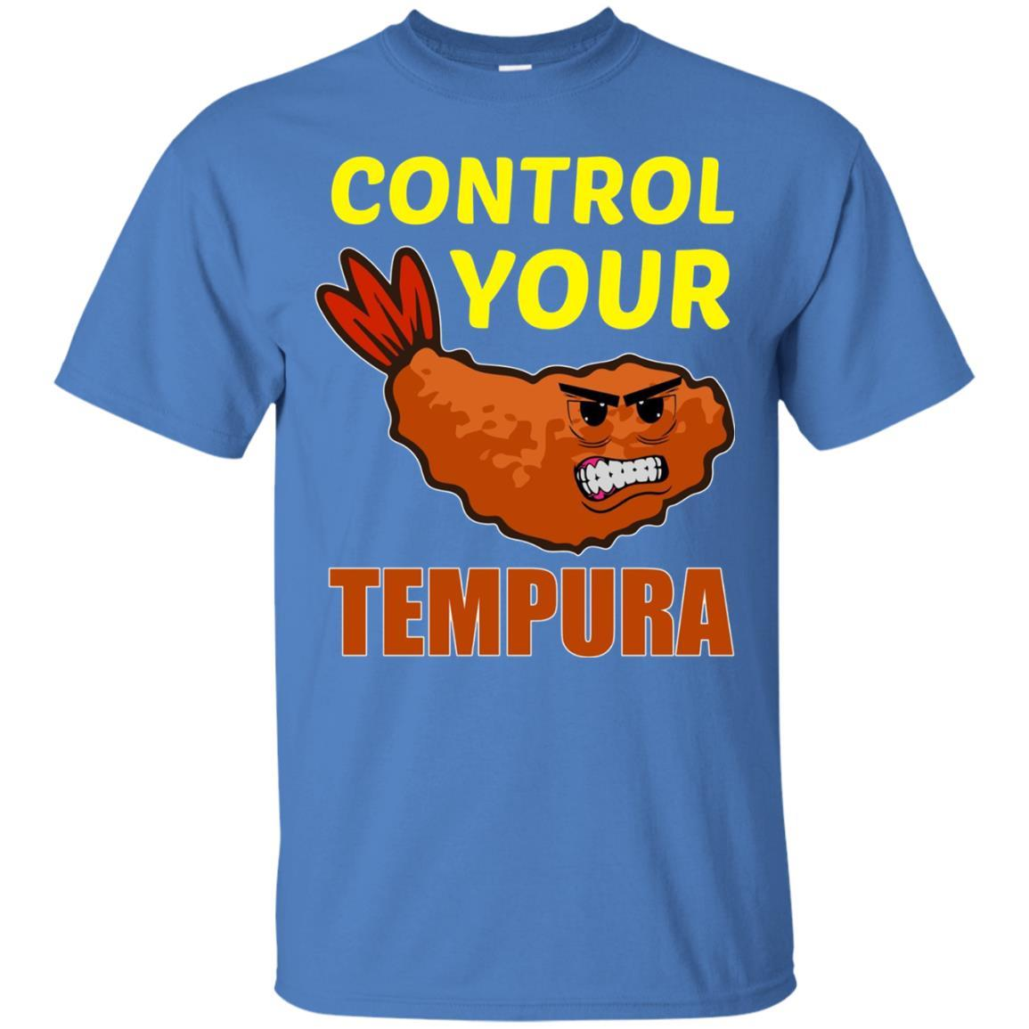 FUNNY CONTROL YOUR TEMPURA T-SHIRT Japanese Sushi Food Gift - T-Shirt