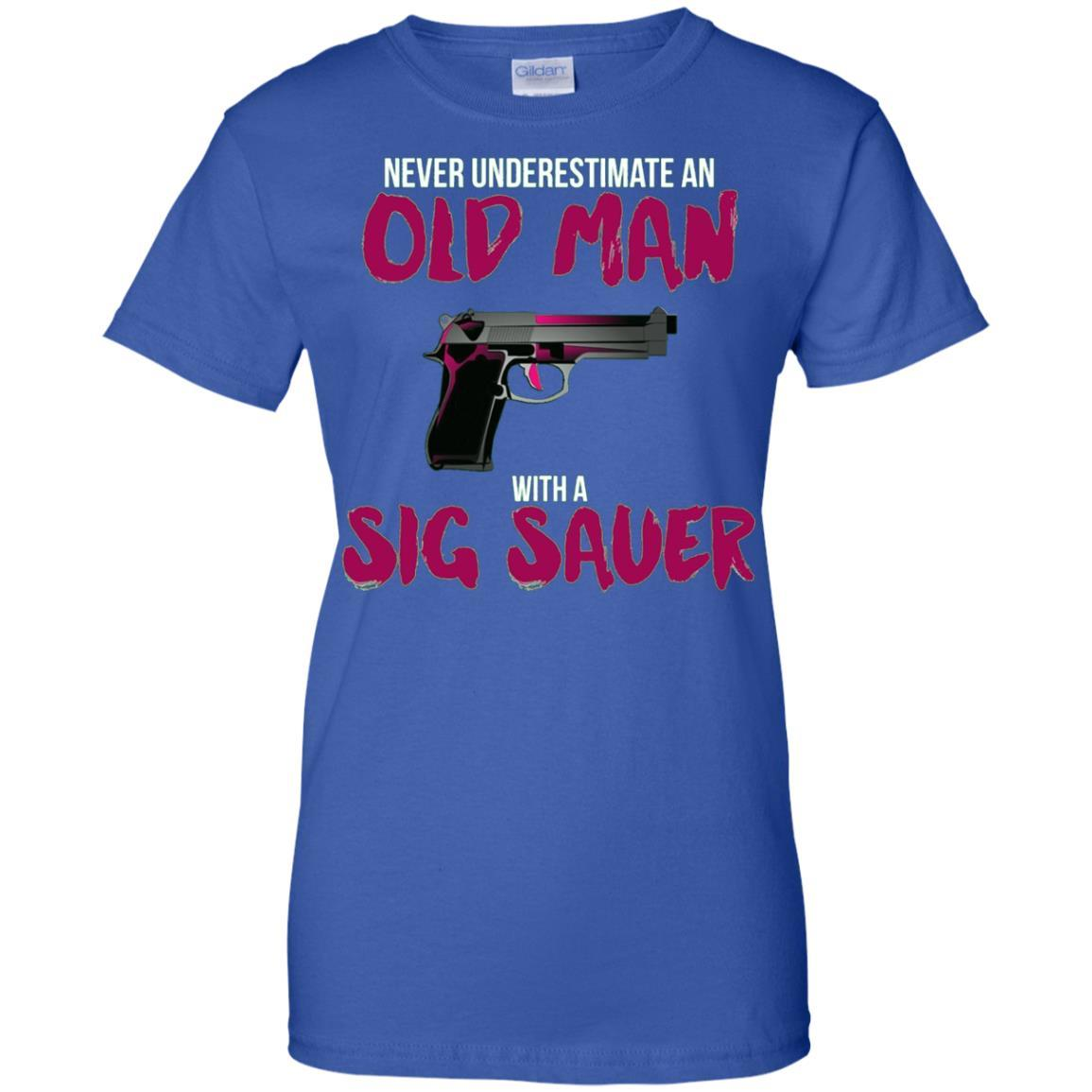 Men's Never Underestimate An Old Man With A Sig Sauer Gift Tshirt