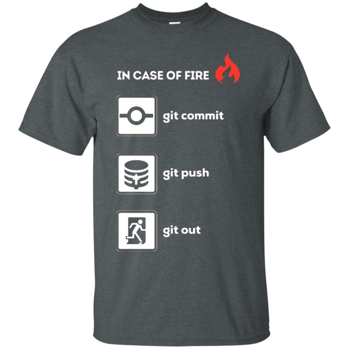 Programmer T Shirt- In Case Of Fire Git Commit Push Out