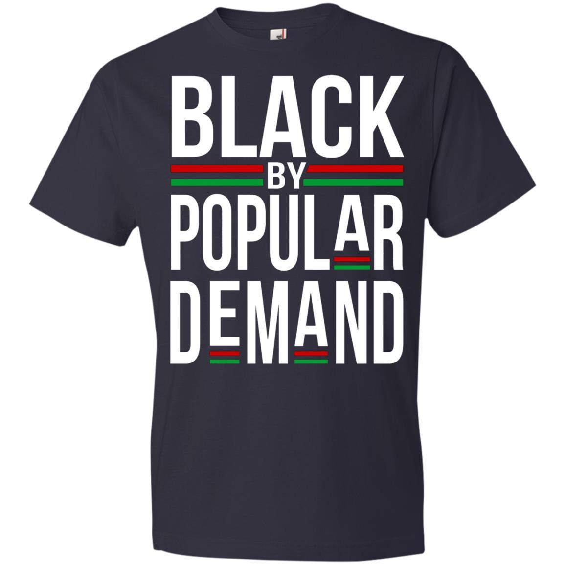 Black by Popular Demand - Cool Black History T shirt Saying - Anvil Lightweight T-Shirt Style / Color / Size