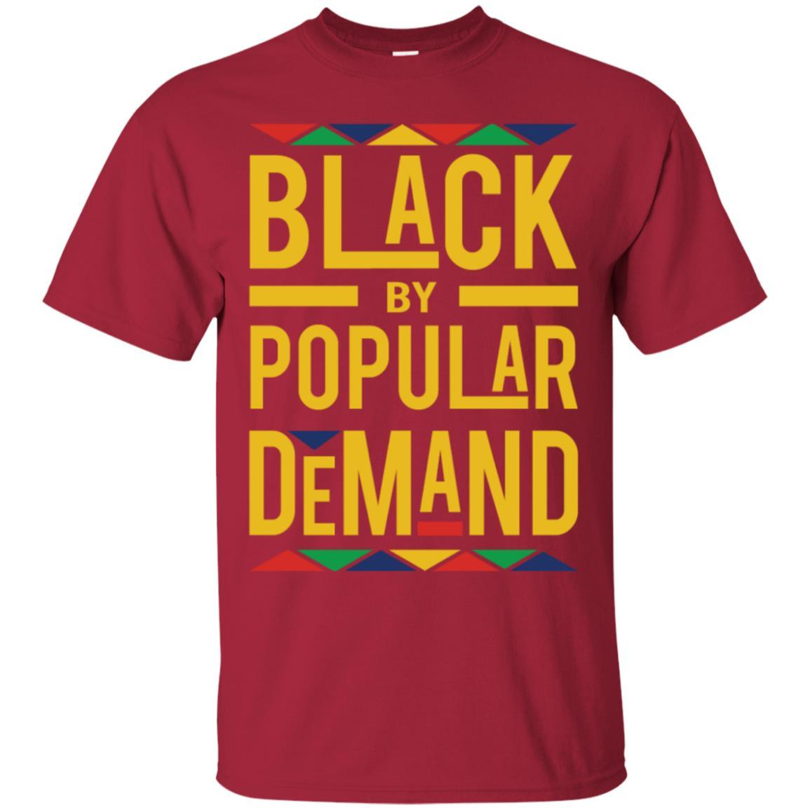 Black by Popular Demand T-Shirt Style / Color / Size