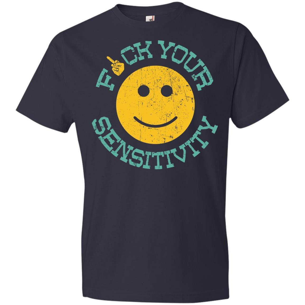 Fuck Your Sensitivity Gift - Anvil Lightweight T-Shirt Style / Color / Size