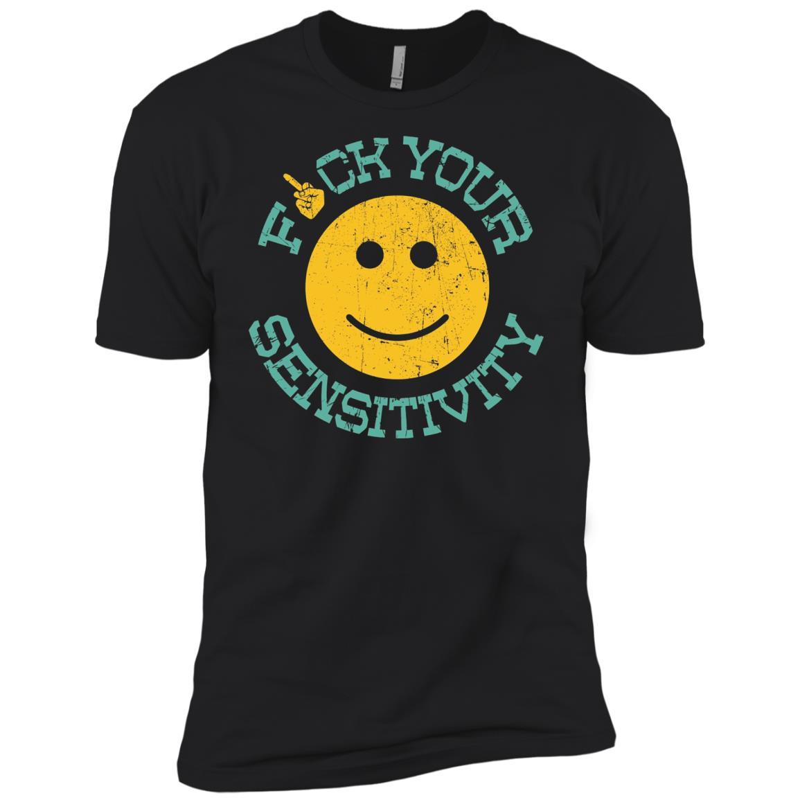 Fuck Your Sensitivity Gift - Short Sleeve T-Shirt Style / Color / Size